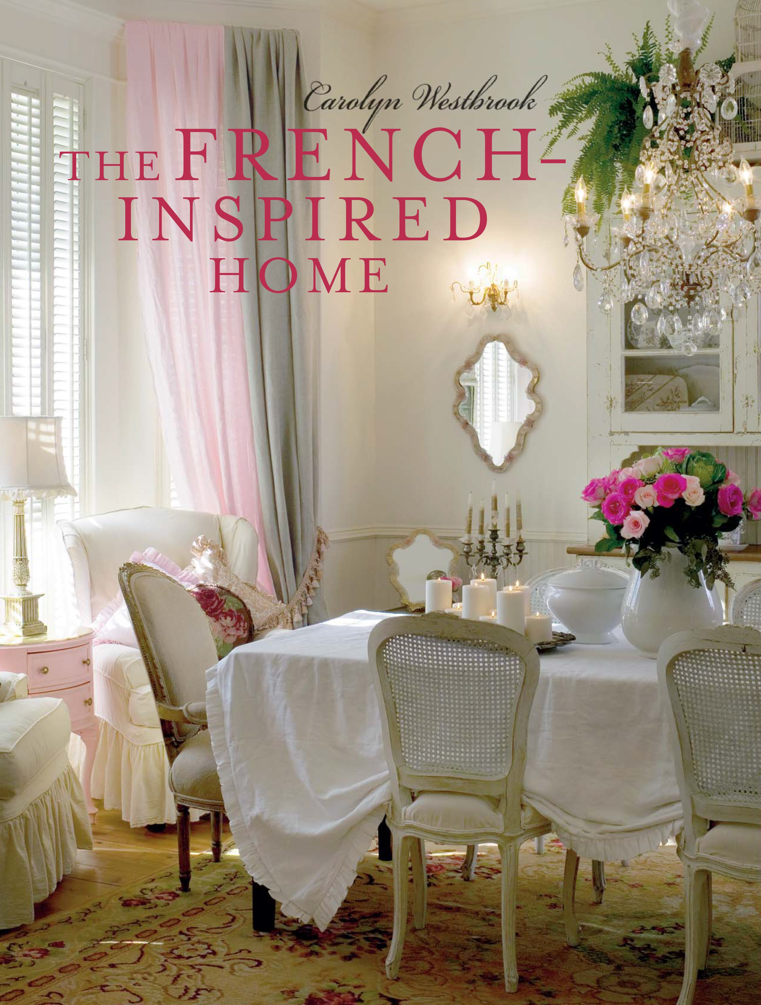 Capa-do-livro-The-French-Inspired-Home-Carolyn-Westbrook