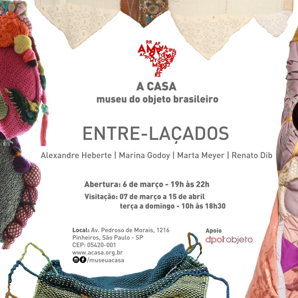 A exposição ENTRE-LAÇADOS fica em cartaz na CASA ∙ museu do objeto brasileiro até o dia 15 de abril