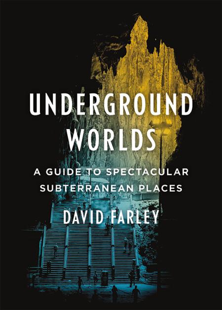 Livro explora os lugares subterrâneos mais lindos do mundo